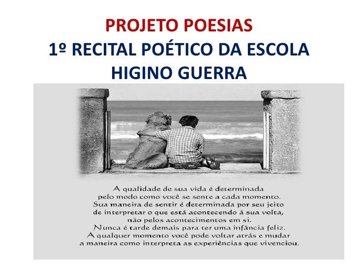 PROJETO POESIAS1º RECITAL POÉTICO DA ESCOLA HIGINO GUERRA<br />