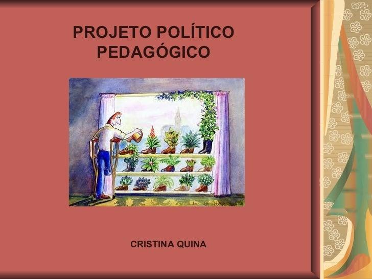 PROJETO POLÍTICO PEDAGÓGICO CRISTINA QUINA
