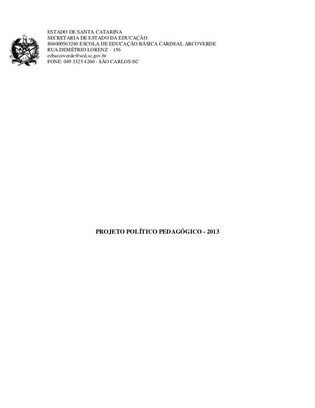 ESTADO DE SANTA CATARINASECRETARIA DE ESTADO DA EDUCAÇÃO804000563240 ESCOLA DE EDUCAÇÃO BÁSICA CARDEAL ARCOVERDERUA DEMÉTR...