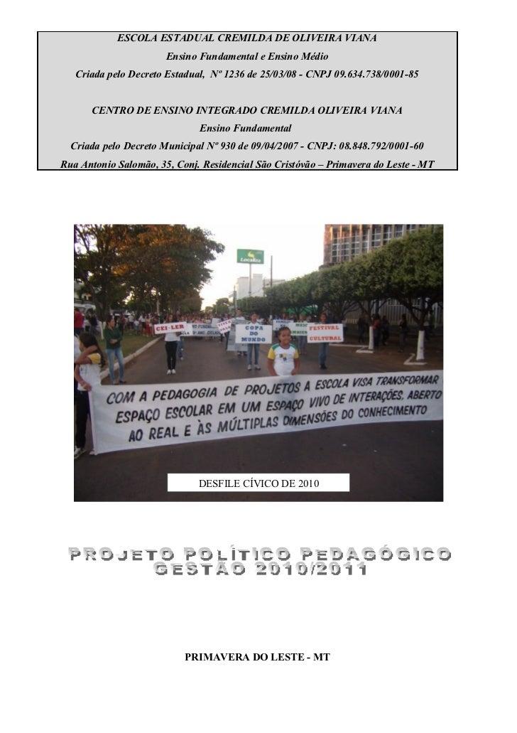 ESCOLA ESTADUAL CREMILDA DE OLIVEIRA VIANA                       Ensino Fundamental e Ensino Médio   Criada pelo Decreto E...