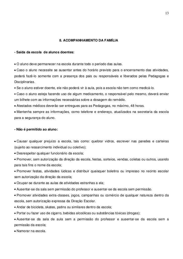 13                               8. ACOMPANHAMENTO DA FAMÍLIA- Saída da escola de alunos doentes: O aluno deve permanecer ...