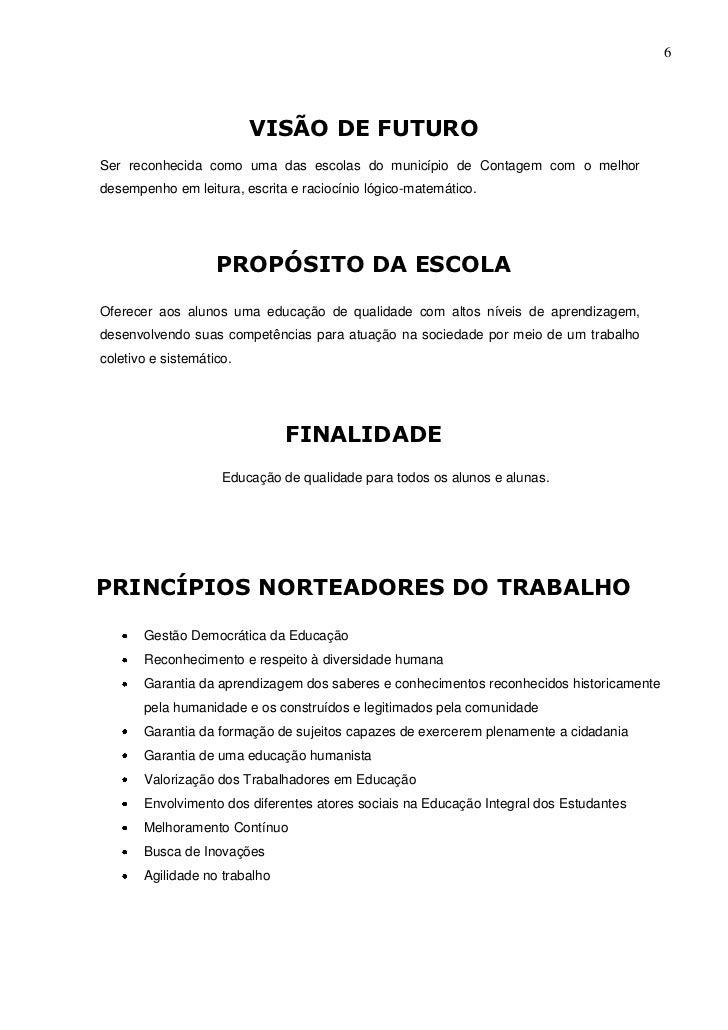 6                          VISÃO DE FUTUROSer reconhecida como uma das escolas do município de Contagem com o melhordesemp...