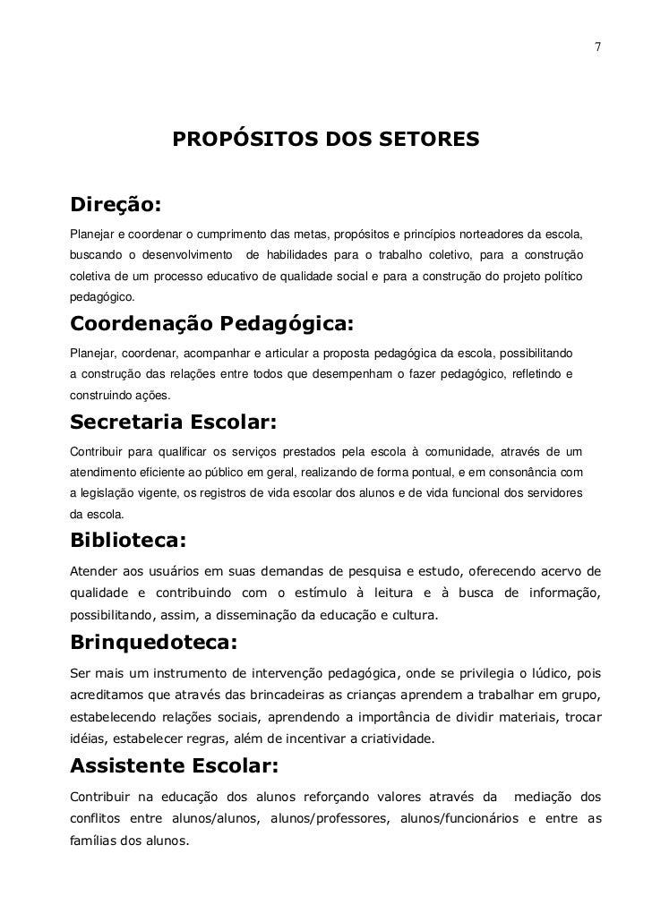 7                     PROPÓSITOS DOS SETORESDireção:Planejar e coordenar o cumprimento das metas, propósitos e princípios ...