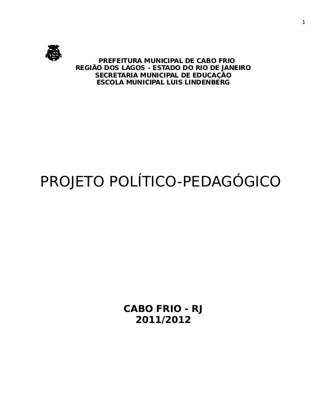 1  PREFEITURA MUNICIPAL DE CABO FRIO  REGIÃO DOS LAGOS – ESTADO DO RIO DE JANEIRO  SECRETARIA MUNICIPAL DE EDUCAÇÃO  ESCOL...