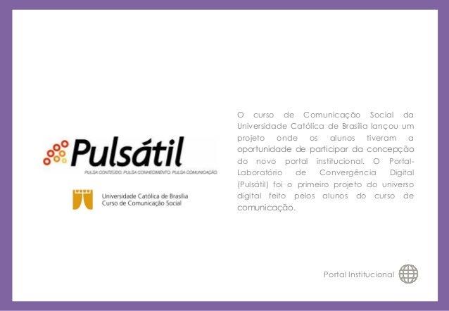 O curso de Comunicação Social da Universidade Católica de Brasília lançou um projeto onde os alunos tiveram a oportunidade...