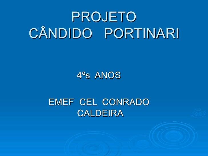 PROJETO CÂNDIDO  PORTINARI 4ºs  ANOS  EMEF  CEL  CONRADO  CALDEIRA
