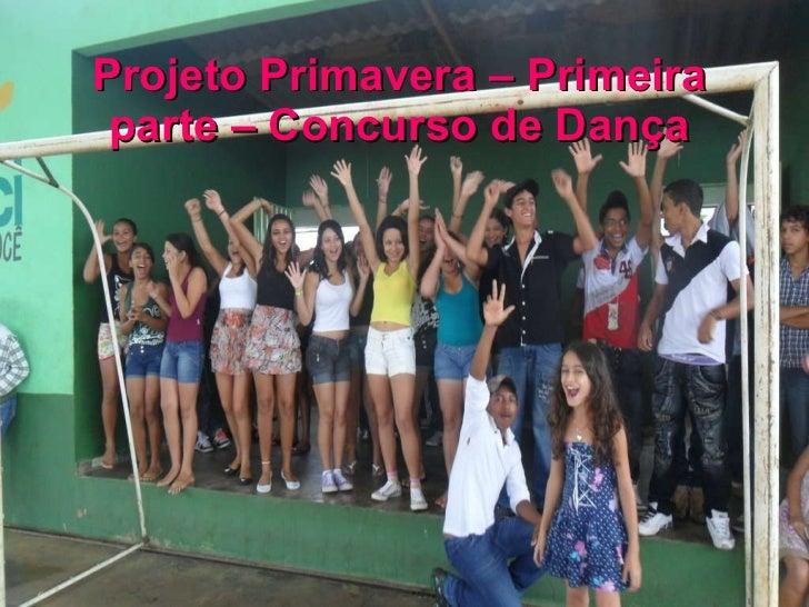 Projeto Primavera – Primeira parte – Concurso de Dança