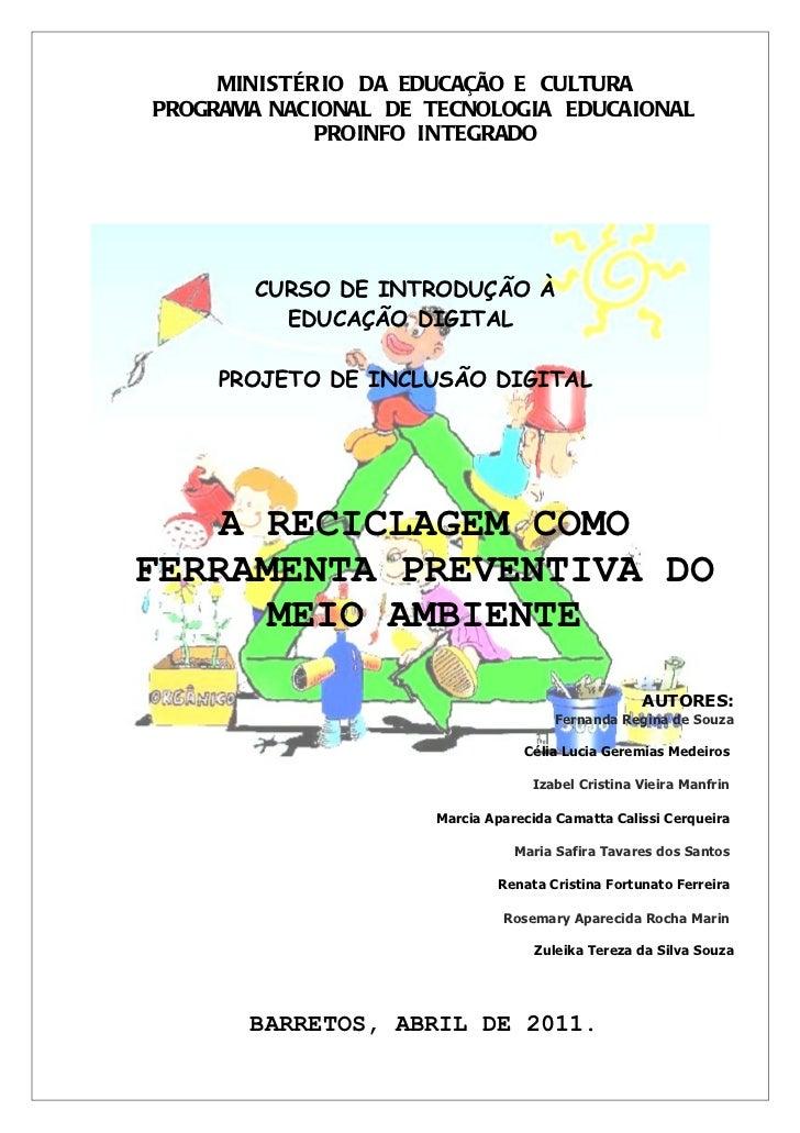 MINISTÉRIO DA EDUCAÇÃO E CULTURAPROGRAMA NACIONAL DE TECNOLOGIA EDUCAIONAL             PROINFO INTEGRADO       CURSO DE IN...