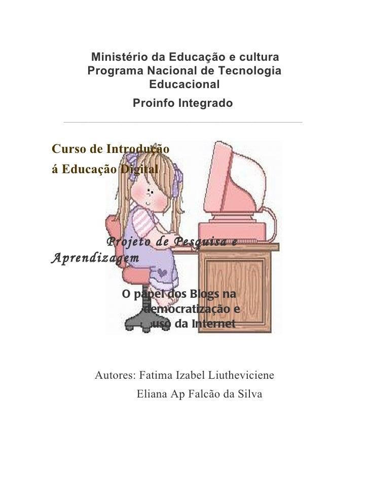 Ministério da Educação e cultura        Programa Nacional de Tecnologia                  Educacional                     P...