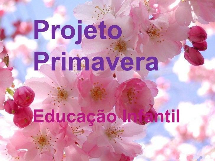 ProjetoPrimaveraEducação Infantil