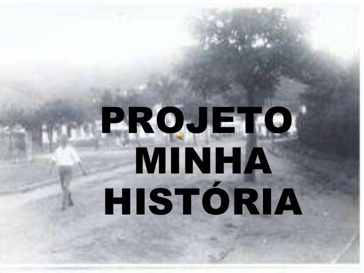 PROJETO  MINHA HISTÓRIA