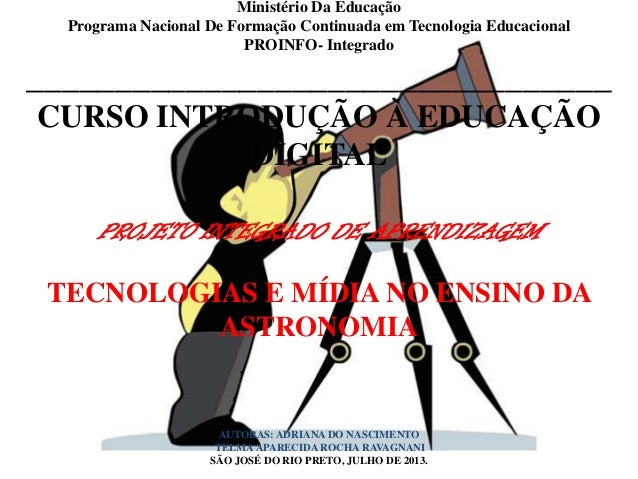 Ministério Da Educação Programa Nacional De Formação Continuada em Tecnologia Educacional PROINFO- Integrado _____________...