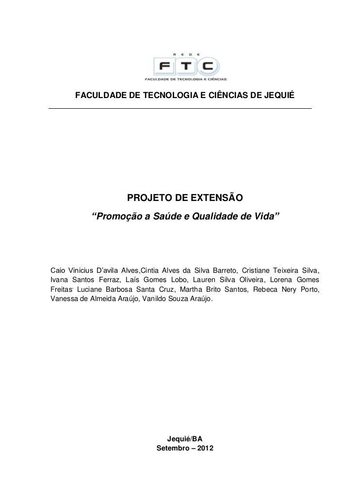 """FACULDADE DE TECNOLOGIA E CIÊNCIAS DE JEQUIÉ                       PROJETO DE EXTENSÃO            """"Promoção a Saúde e Qual..."""