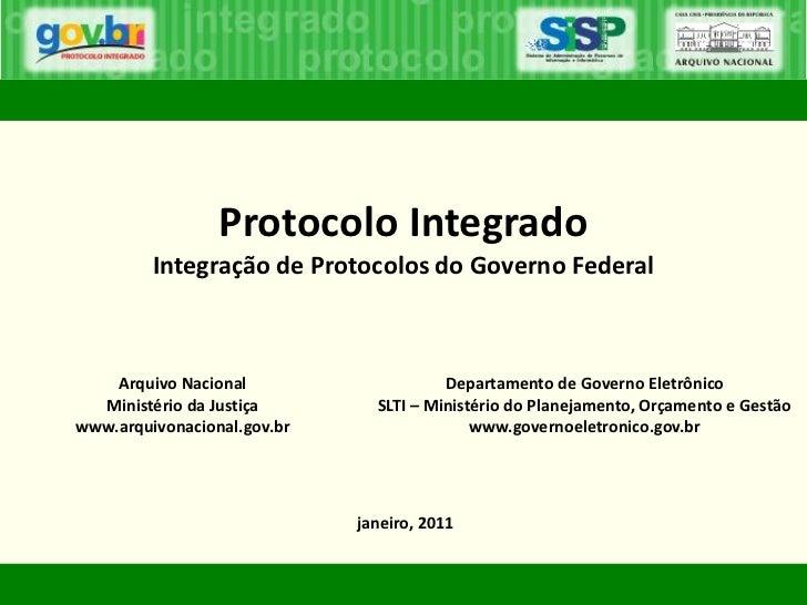 Protocolo Integrado         Integração de Protocolos do Governo Federal    Arquivo Nacional                    Departament...