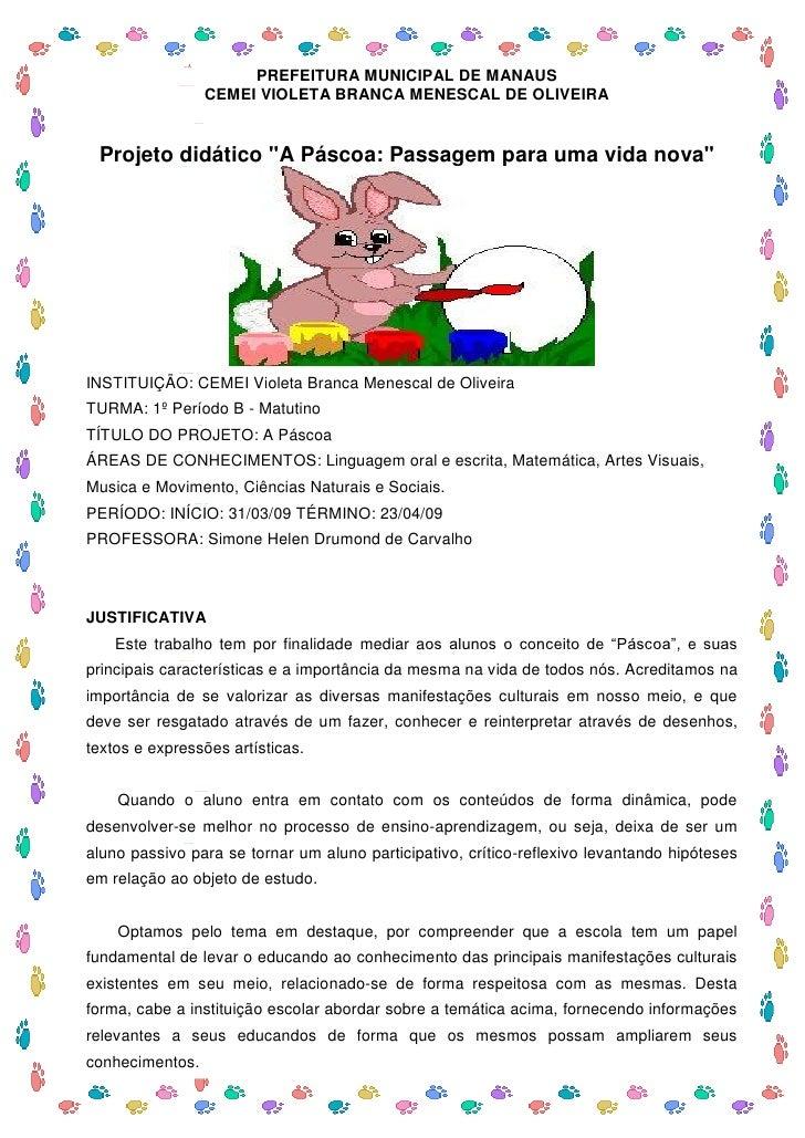 "PREFEITURA MUNICIPAL DE MANAUS                  CEMEI VIOLETA BRANCA MENESCAL DE OLIVEIRA    Projeto didático ""A Páscoa: P..."