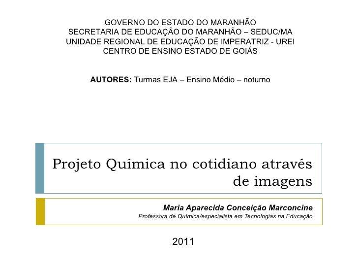 GOVERNO DO ESTADO DO MARANHÃO SECRETARIA DE EDUCAÇÃO DO MARANHÃO – SEDUC/MA UNIDADE REGIONAL DE EDUCAÇÃO DE IMPERATRIZ - U...