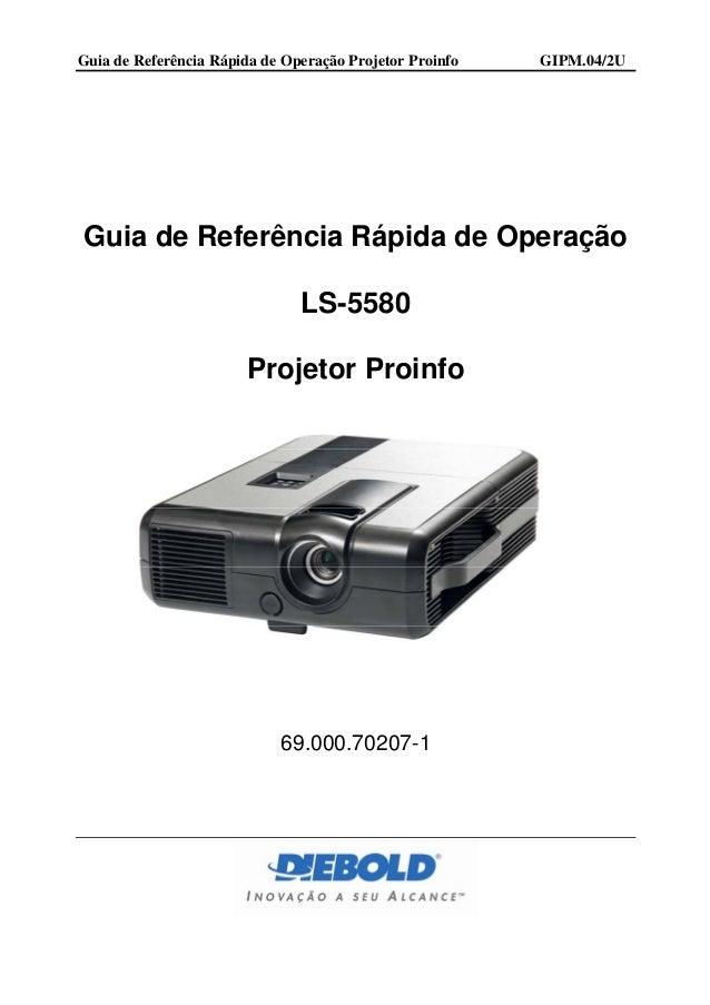 Guia de Referência Rápida de Operação Projetor Proinfo   GIPM.04/2UGuia de Referência Rápida de Operação                  ...