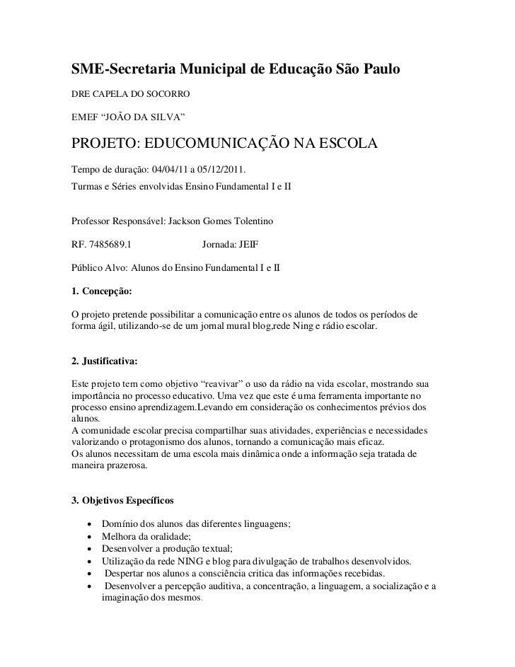 """SME-Secretaria Municipal de Educação São PauloDRE CAPELA DO SOCORROEMEF """"JOÃO DA SILVA""""PROJETO: EDUCOMUNICAÇÃO NA ESCOLATe..."""