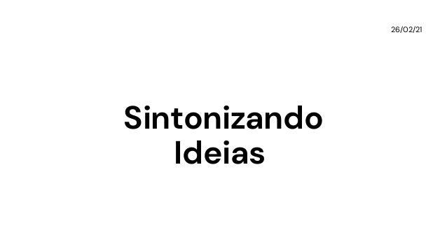 Sintonizando Ideias 26/02/21
