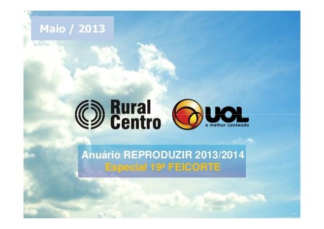 Anuário REPRODUZIR 2013/2014 Especial 19ª FEICORTE Maio / 2013
