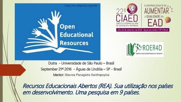 Recursos Educacionais Abertos (REA). Sua utilização nos países em desenvolvimento. Uma pesquisa em 9 países. Dutra - Unive...