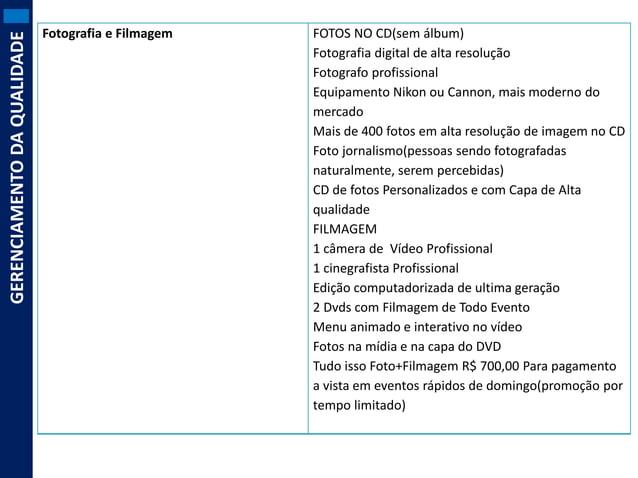 GERENCIAMENTO DA QUALIDADE  Fotografia e Filmagem  FOTOS NO CD(sem álbum) Fotografia digital de alta resolução Fotografo p...