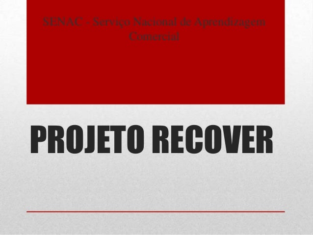PROJETO RECOVER SENAC - Serviço Nacional de Aprendizagem Comercial