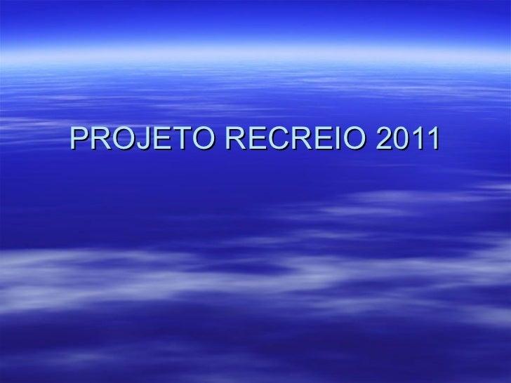 PROJETO RECREIO 2011