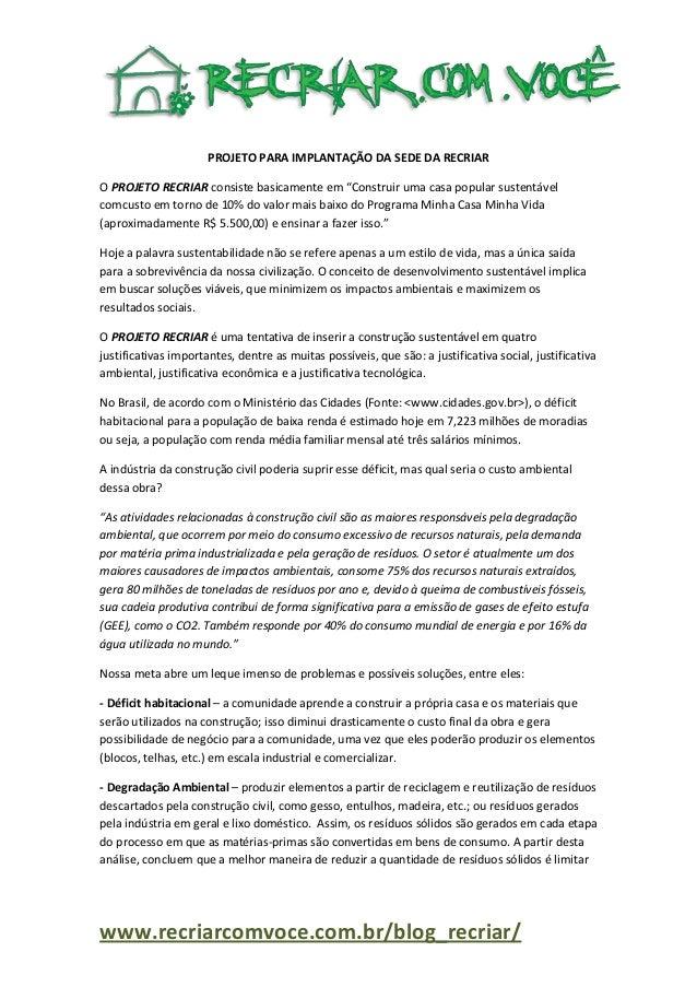 www.recriarcomvoce.com.br/blog_recriar/ PROJETO PARA IMPLANTAÇÃO DA SEDE DA RECRIAR O PROJETO RECRIAR consiste basicamente...