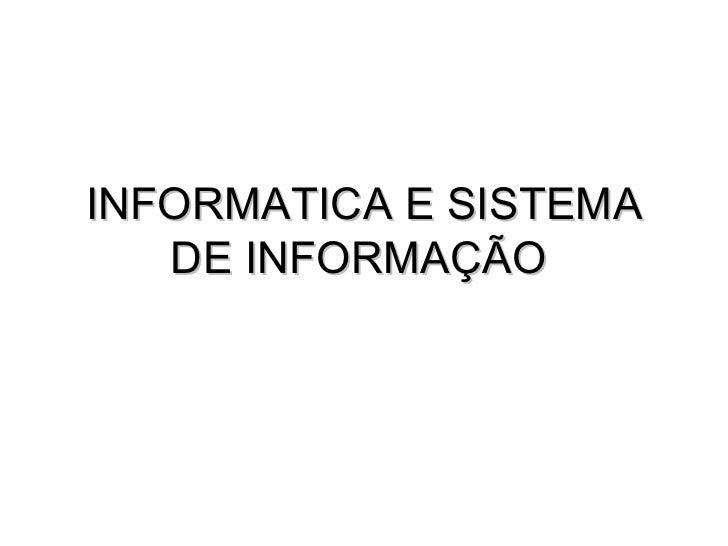INFORMATICA E SISTEMA DE INFORMAÇÃO