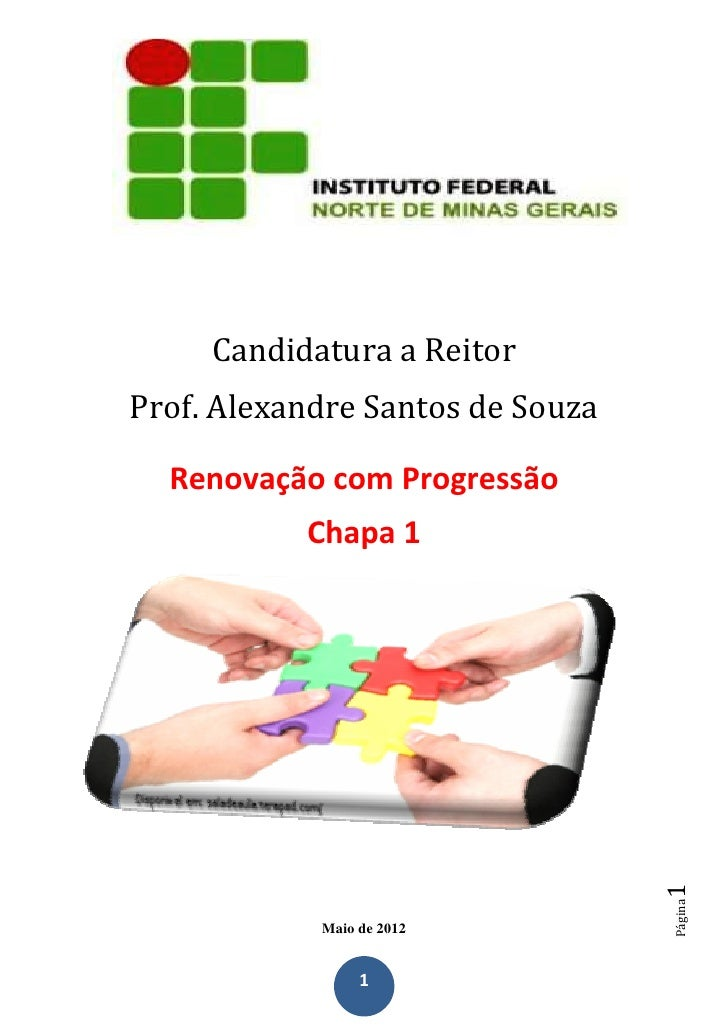 Candidatura a ReitorProf. Alexandre Santos de Souza  Renovação com Progressão           Chapa 1                           ...