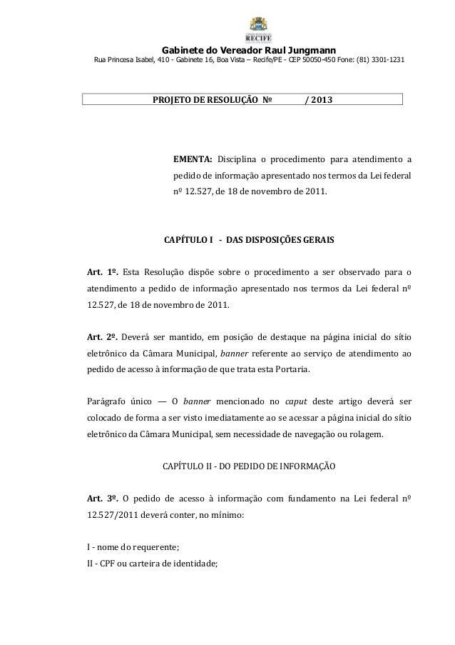 Gabinete do Vereador Raul JungmannRua Princesa Isabel, 410 - Gabinete 16, Boa Vista – Recife/PE - CEP 50050-450 Fone: (81)...
