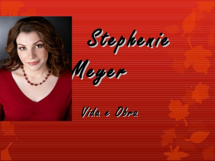 StephenieMeyer Vida e Obra