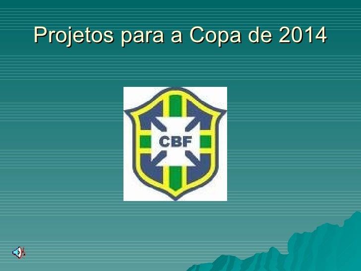 Projetos para a Copa de 2014