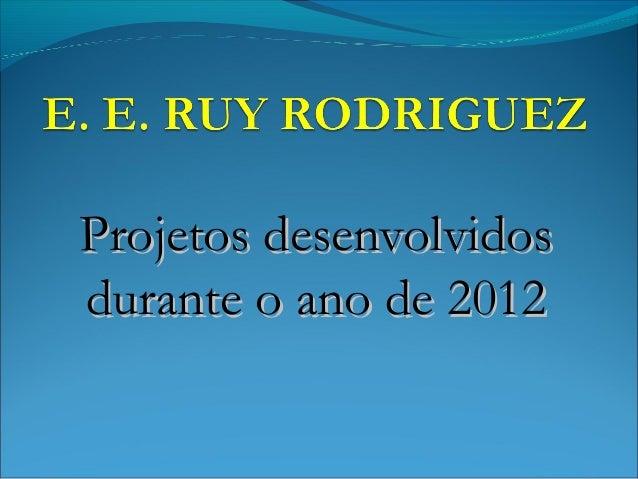 Projetos desenvolvidosdurante o ano de 2012