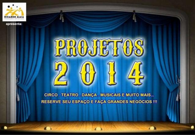 Participe conosco dos projetos culturais que estaremos realizando em 2014 e receba em contrapartida inúmeras propriedades ...
