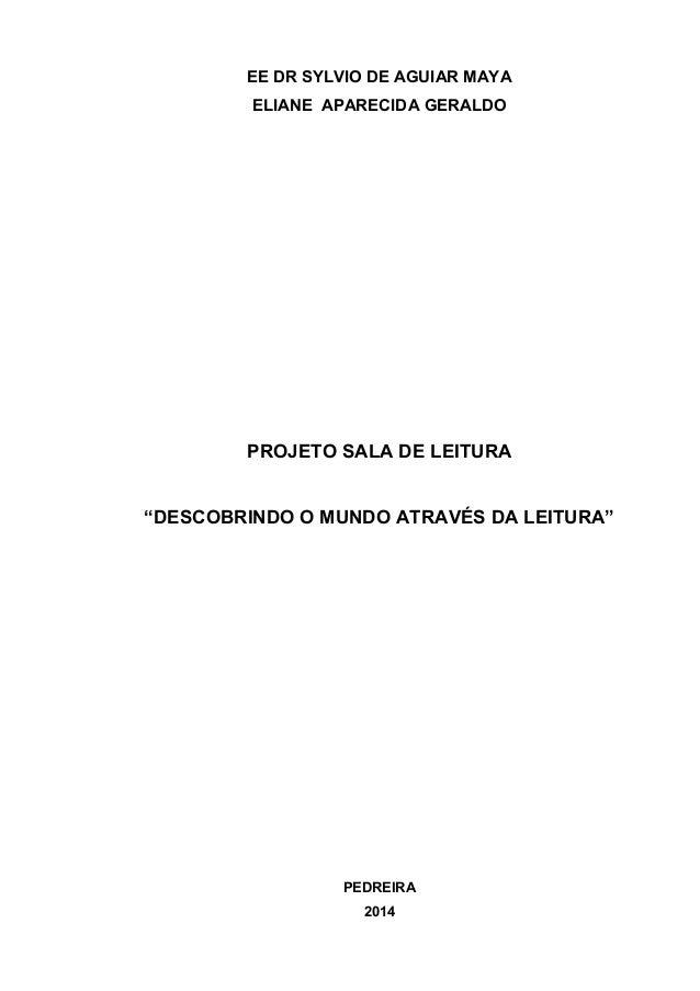"""EE DR SYLVIO DE AGUIAR MAYA ELIANE APARECIDA GERALDO PROJETO SALA DE LEITURA """"DESCOBRINDO O MUNDO ATRAVÉS DA LEITURA"""" PEDR..."""