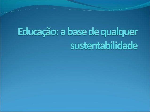Sustentabilidade É uma característica ou condição de um processooudeumsistemaquepermiteasobrevivência do...