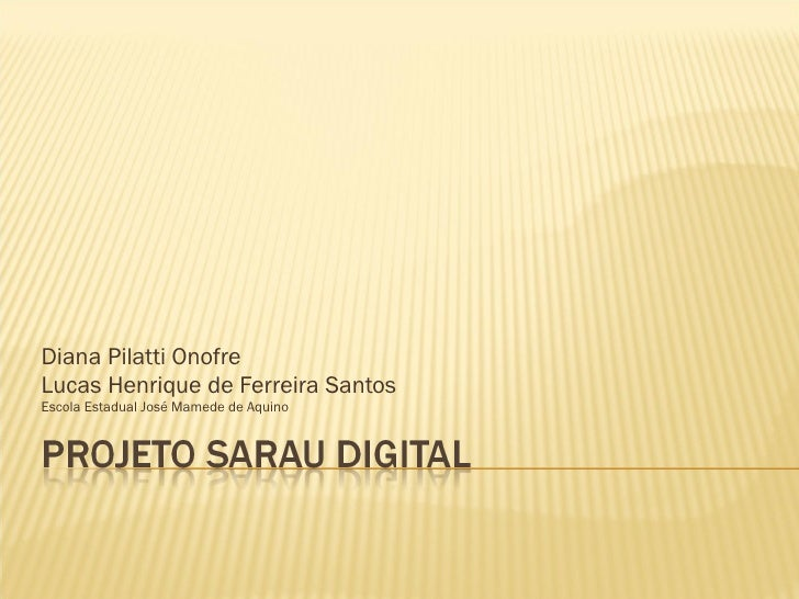 Diana Pilatti Onofre Lucas Henrique de Ferreira Santos Escola Estadual José Mamede de Aquino