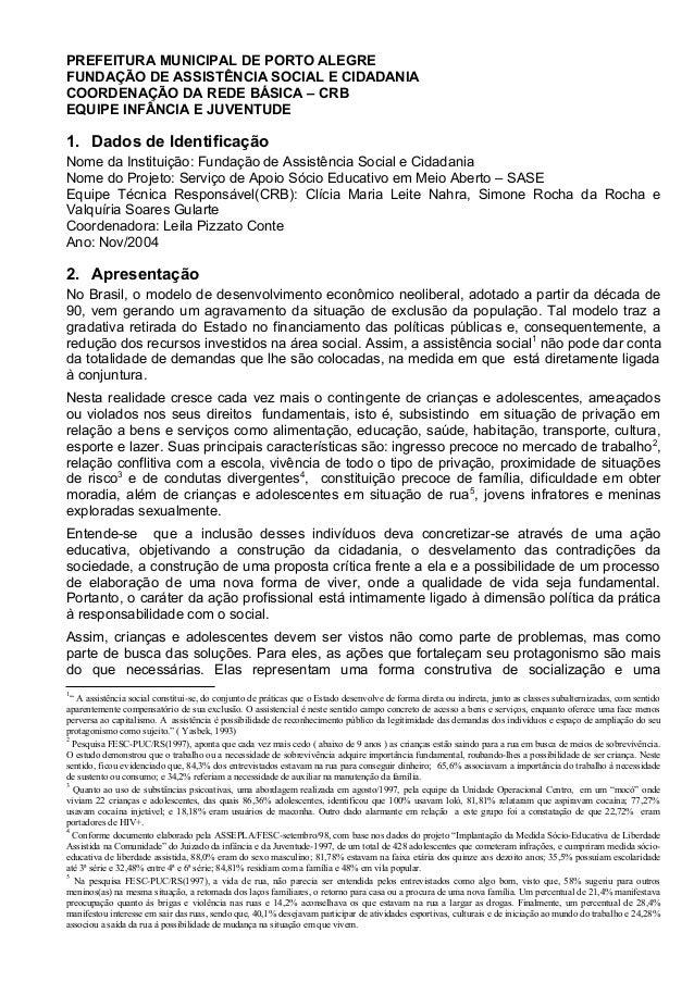 PREFEITURA MUNICIPAL DE PORTO ALEGRE FUNDAÇÃO DE ASSISTÊNCIA SOCIAL E CIDADANIA COORDENAÇÃO DA REDE BÁSICA – CRB EQUIPE IN...