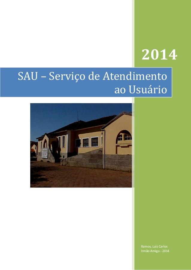 2014  Ramos, Luiz Carlos Irmão Amigo - 2014  SAU – Serviço de Atendimento ao Usuário