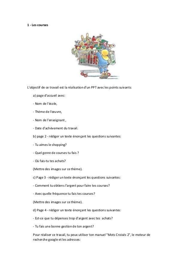 1 - Les coursesL'objectif de ce travail est la réalisation d'un PPT avec les points suivants:    a) page daccueil avec:   ...