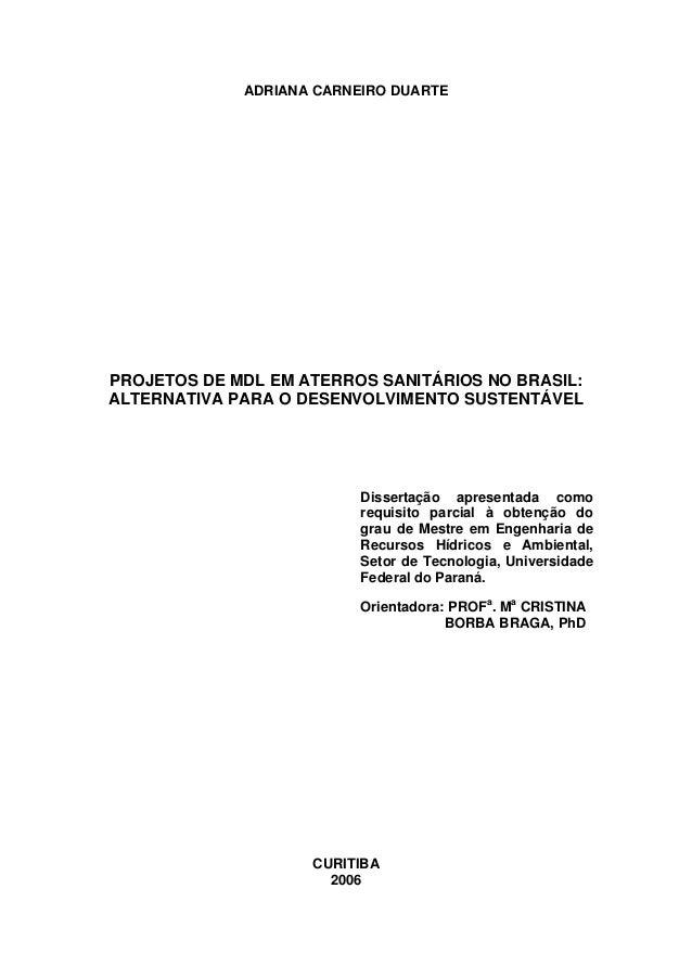 ADRIANA CARNEIRO DUARTE PROJETOS DE MDL EM ATERROS SANITÁRIOS NO BRASIL: ALTERNATIVA PARA O DESENVOLVIMENTO SUSTENTÁVEL Di...