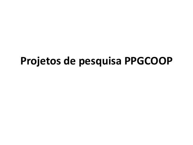 Projetos de pesquisa PPGCOOP