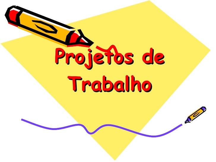 Projetos de Trabalho