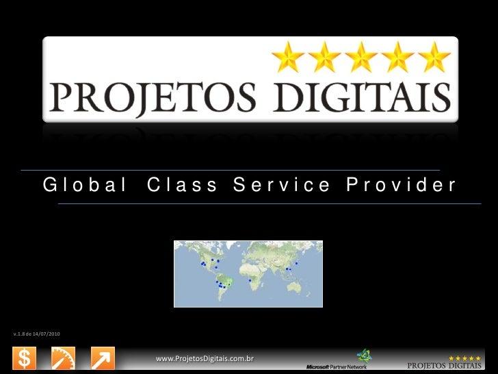 Global  Class Service Provider  v.1.13 de 15/08/2013  8/25/2013  www.ProjetosDigitais.com.br  www.microsoft.com.br/descubr...