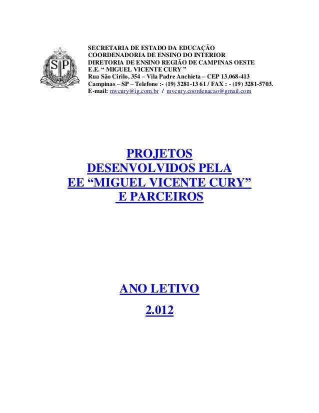 SECRETARIA DE ESTADO DA EDUCAÇÃO  COORDENADORIA DE ENSINO DO INTERIOR  DIRETORIA DE ENSINO REGIÃO DE CAMPINAS OESTE  E.E. ...