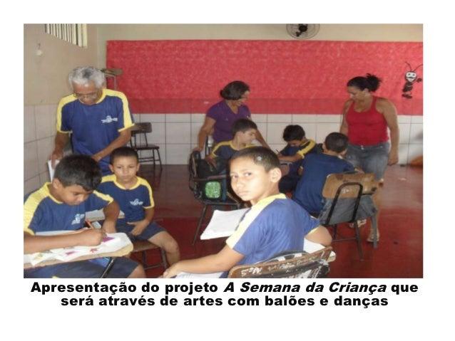 Apresentação do projeto A Semana da Criança que   será através de artes com balões e danças