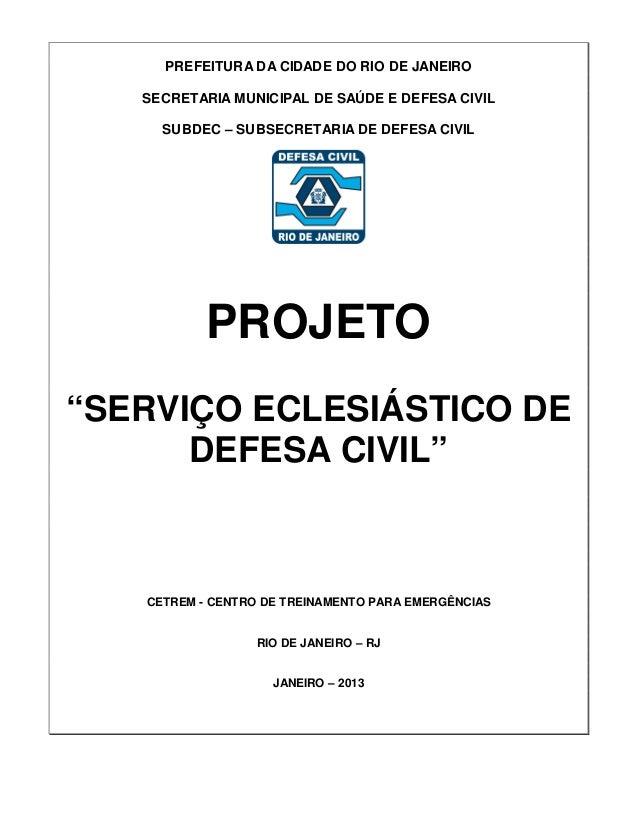 PREFEITURA DA CIDADE DO RIO DE JANEIRO SECRETARIA MUNICIPAL DE SAÚDE E DEFESA CIVIL SUBDEC – SUBSECRETARIA DE DEFESA CIVIL...