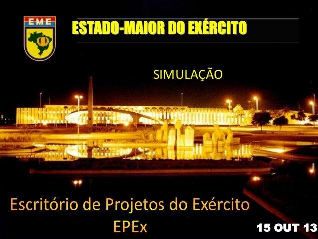 ESTADO-MAIOR DO EXÉRCITO SIMULAÇÃO  15 OUT 13